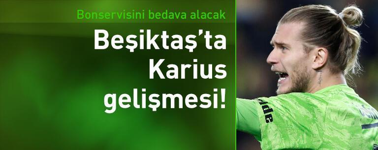Karius bonservisini bedava alıp Beşiktaş'ta kalacak