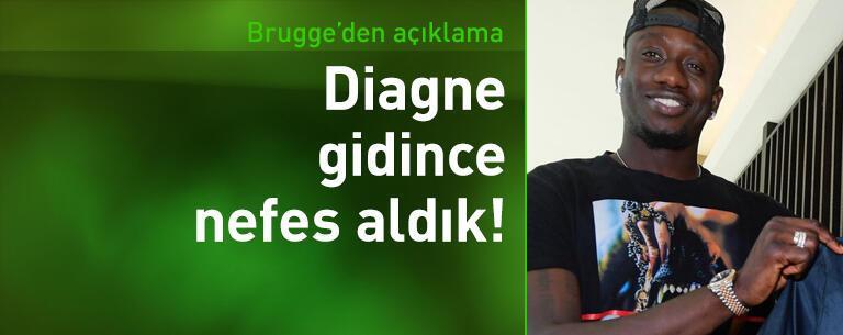 Brugge'den Diagne açıklaması: Gidince nefes aldık!