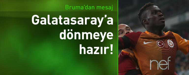 Bruma Galatasaray'a dönmeye hazır