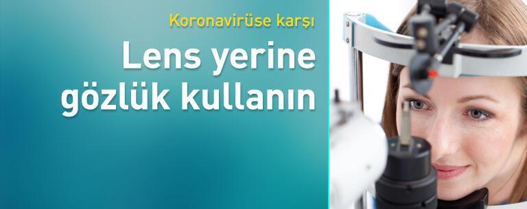 Koronavirüse karşı lens yerine gözlük kullanın
