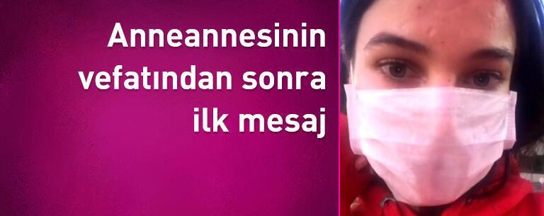 Pınar Deniz'den anneannesinin vefatından sonra ilk mesaj