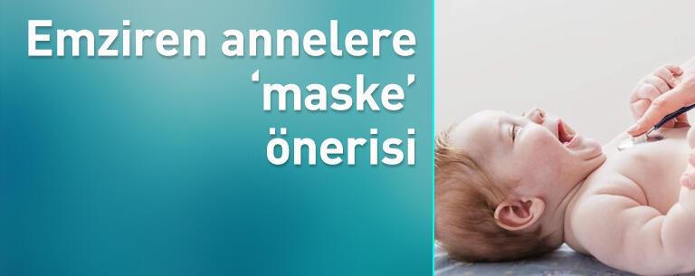 Emziren annelere 'maske' önerisi