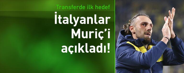 İtalyan basınına göre Lazio'nun ilk hedefi Muriç