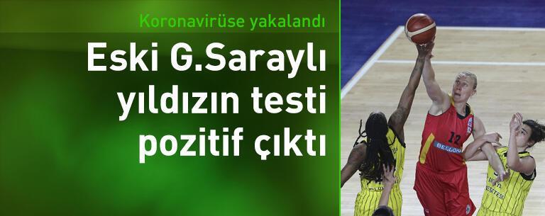 Eski Galatasaraylı Ann Wauters'in koronavirüs testi pozitif çıktı