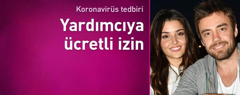Hande Erçel ve Murat Dalkılıç'tan yardımcıya ücretli izin