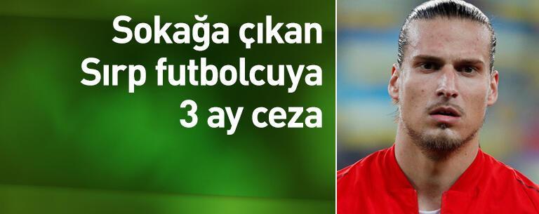 Aleksandar Prijovic'e 3 ay ceza