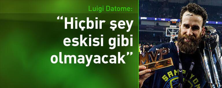 Luigi Datome: Hiçbir şey eskisi gibi olmayacak