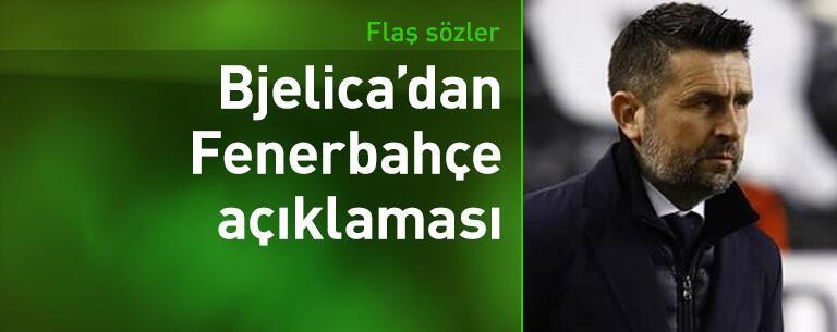 Nenad Bjelica'dan Fenerbahçe açıklaması