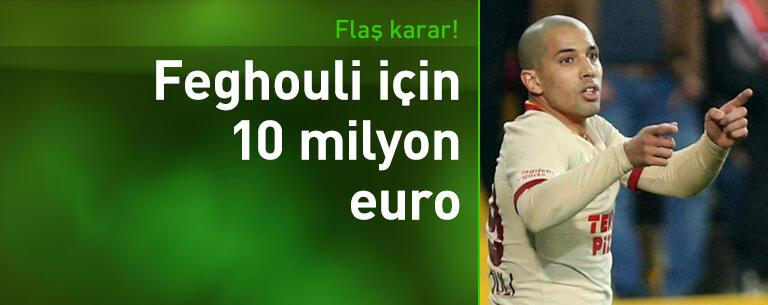 Sofiane Feghouli için 10 milyon euro!