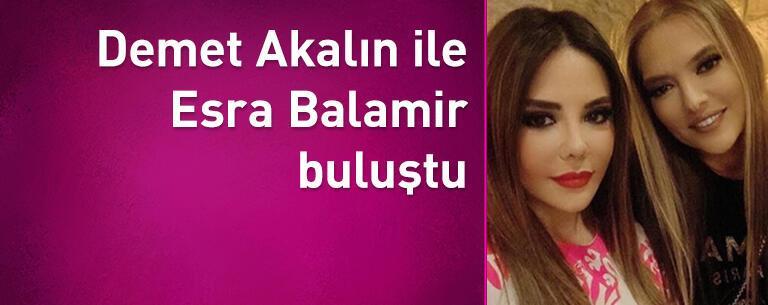 Demet Akalın ile Esra Balamir buluştu