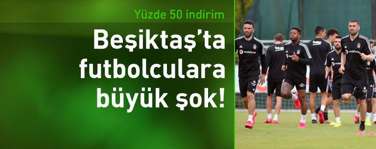 Beşiktaş'ta futbolculara büyük şok!