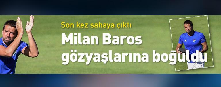Milan Baros gözyaşlarıyla veda etti