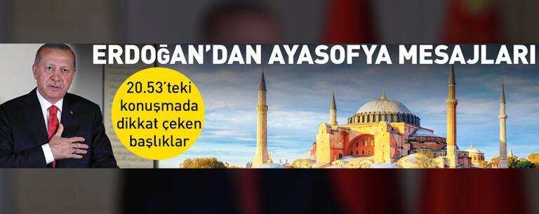 Erdoğan'dan Ayasofya mesajları