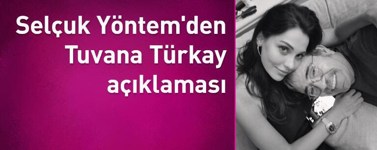 Selçuk Yöntem'den Tuvana Türkay açıklaması