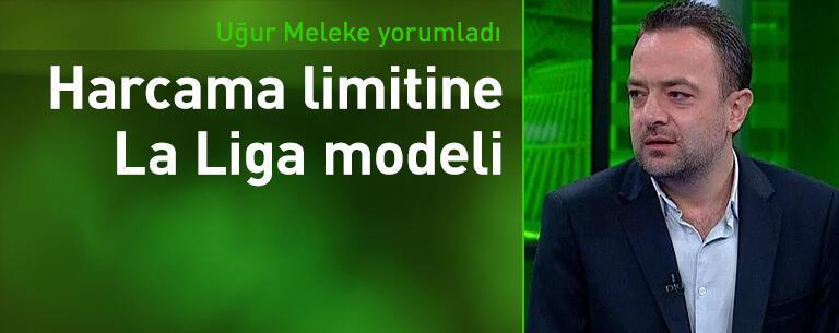 Harcama limitlerine La Liga modeli!