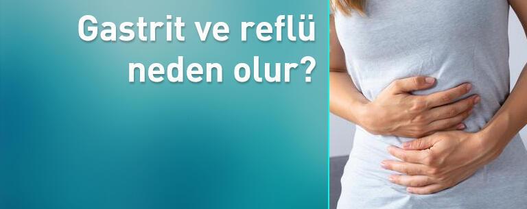 Gastrit ve reflü neden olur? Nasıl geçer?