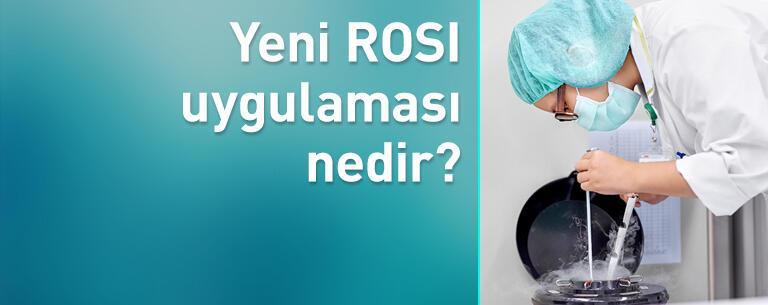Yeni ROSI uygulaması nedir?