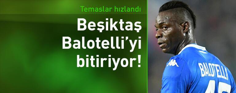 Beşiktaş Balotelli'yi bitiriyor