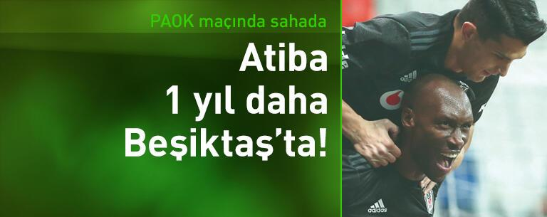 Atiba 1 yıl daha Beşiktaş'ta!
