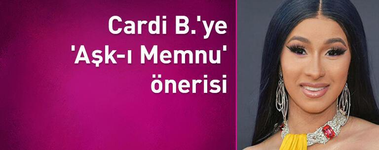 Cardi B.'ye hayranlarından 'Aşk-ı Memnu' önerisi