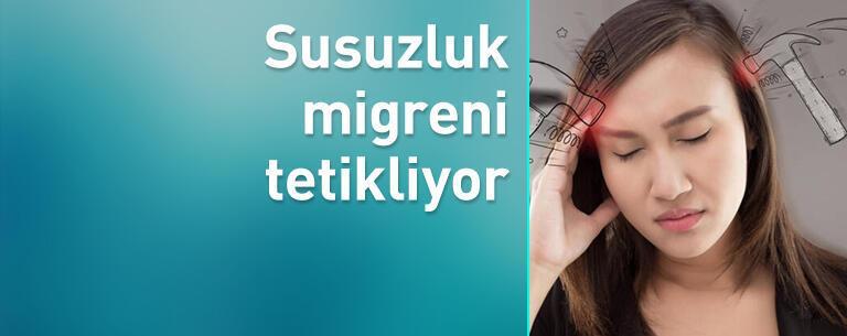 Susuzluk migreni tetikliyor