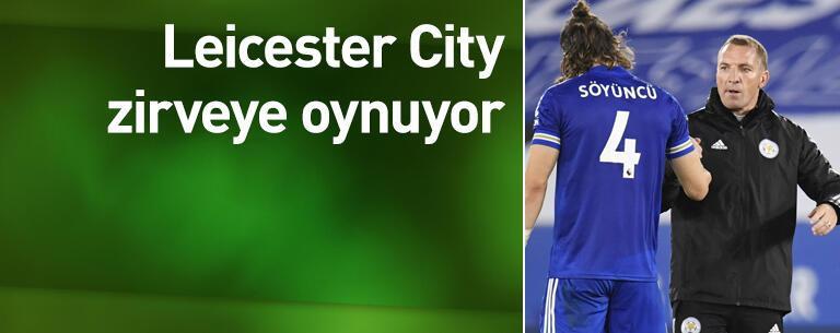 Leicester City zirveye oynuyor
