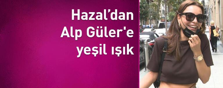 Hazal Filiz Küçükköse'den, Alp Güler'e yeşil ışık