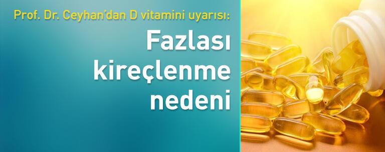 D vitamininin fazlası, kireçlenme nedeni