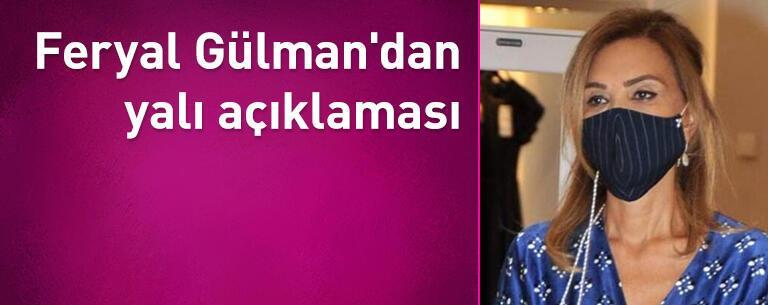 Feryal Gülman'dan yalı açıklaması