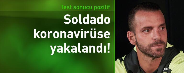 Roberto Soldado koronavirüse yakalandı
