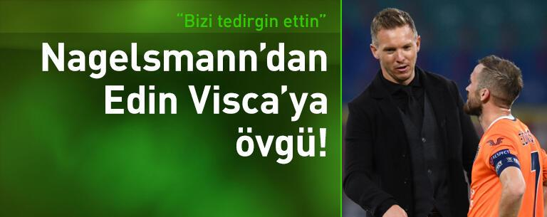 Nagelsmann'dan Edin Visca'ya övgü!