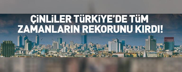 Çinliler Türkiye'den rekor sayıda ev aldı