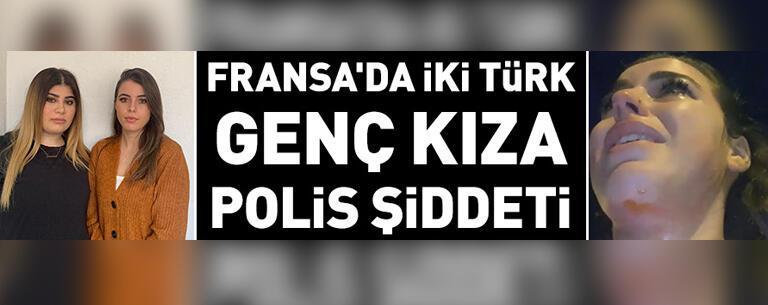 Fransa'da iki Türk genç kıza polis şiddeti