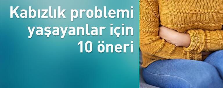 Kabızlık problemi yaşayanlar için 10 öneri