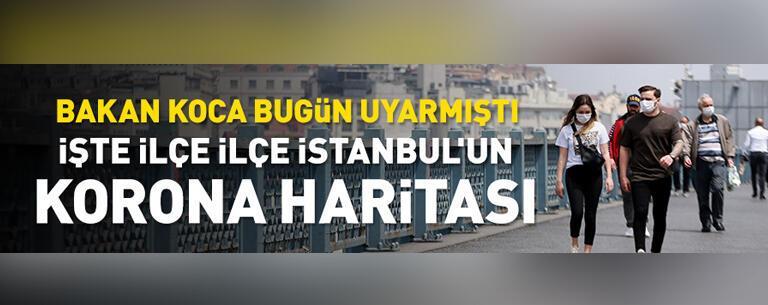 İşte ilçe ilçe İstanbul'un koronavirüs haritası