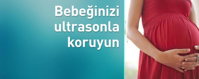 Gebelikte bebeğinizi ultrasonla koruyun