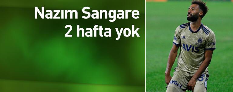 Nazım Sangare 2 hafta yok