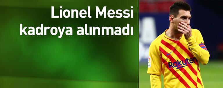 Messi kadroya alınmadı