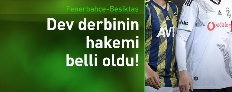 Fenerbahçe-Beşiktaş derbisinin hakemi belli oldu!