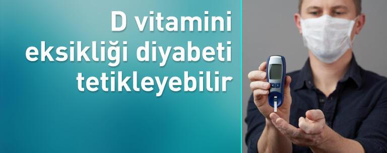 D vitamini eksikliği diyabeti tetikleyebilir!
