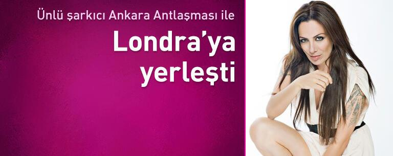 Sibel Tüzün Ankara Antlaşması ile Londra'ya yerleşti