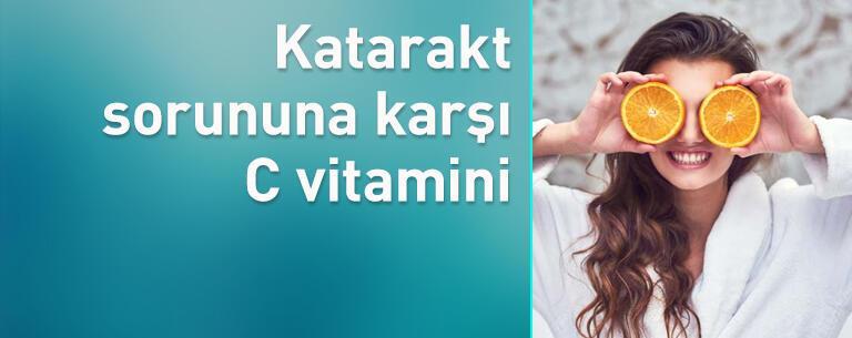 Katarakt sorununa karşı C vitamini