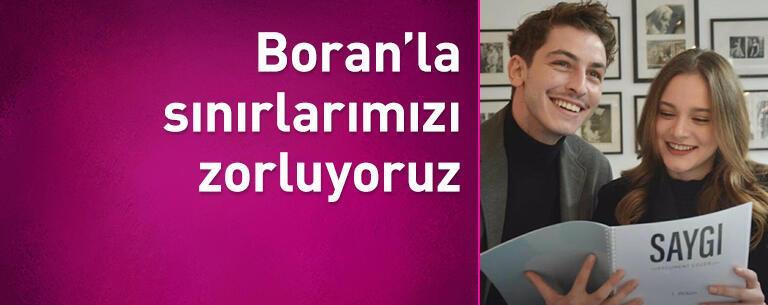 Miray Daner: Boran'la sınırlarımızı zorluyoruz