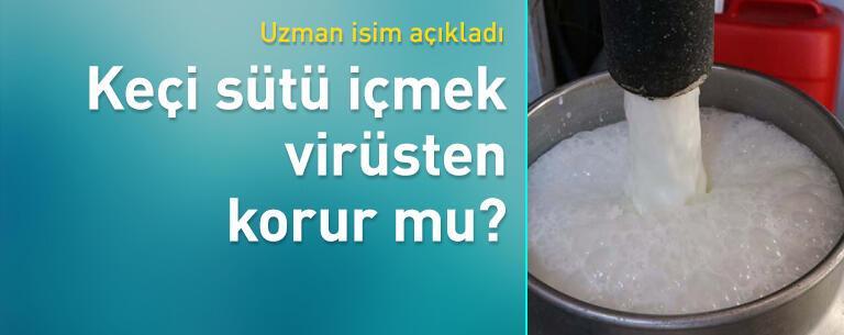 Keçi sütü içmek virüsten korur mu?