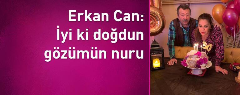 Erkan Can: İyi ki doğdun gözümün nuru