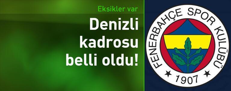 Fenerbahçe'nin Denizli kadrosu belli oldu!