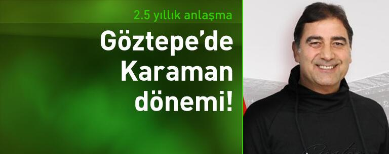 Göztepe'de Ünal Karaman dönemi!