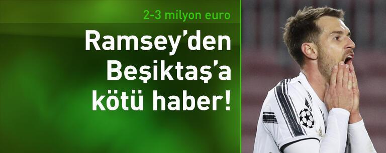 Ramsey'den Beşiktaş'a kötü haber!