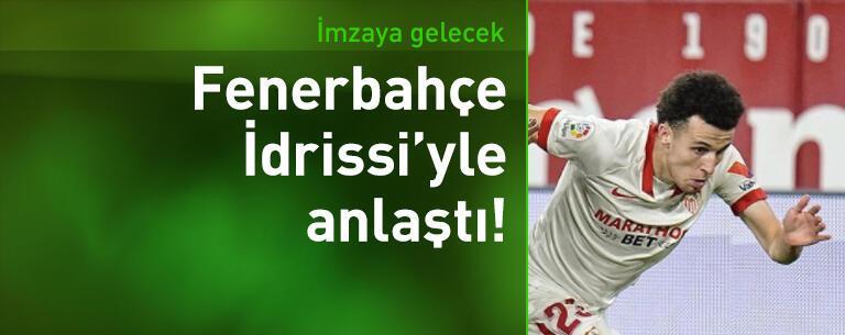 Fenerbahçe İdrissi'yle anlaştı!