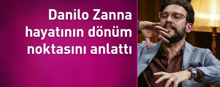 Danilo Zanna hayatının dönüm noktasını anlattı